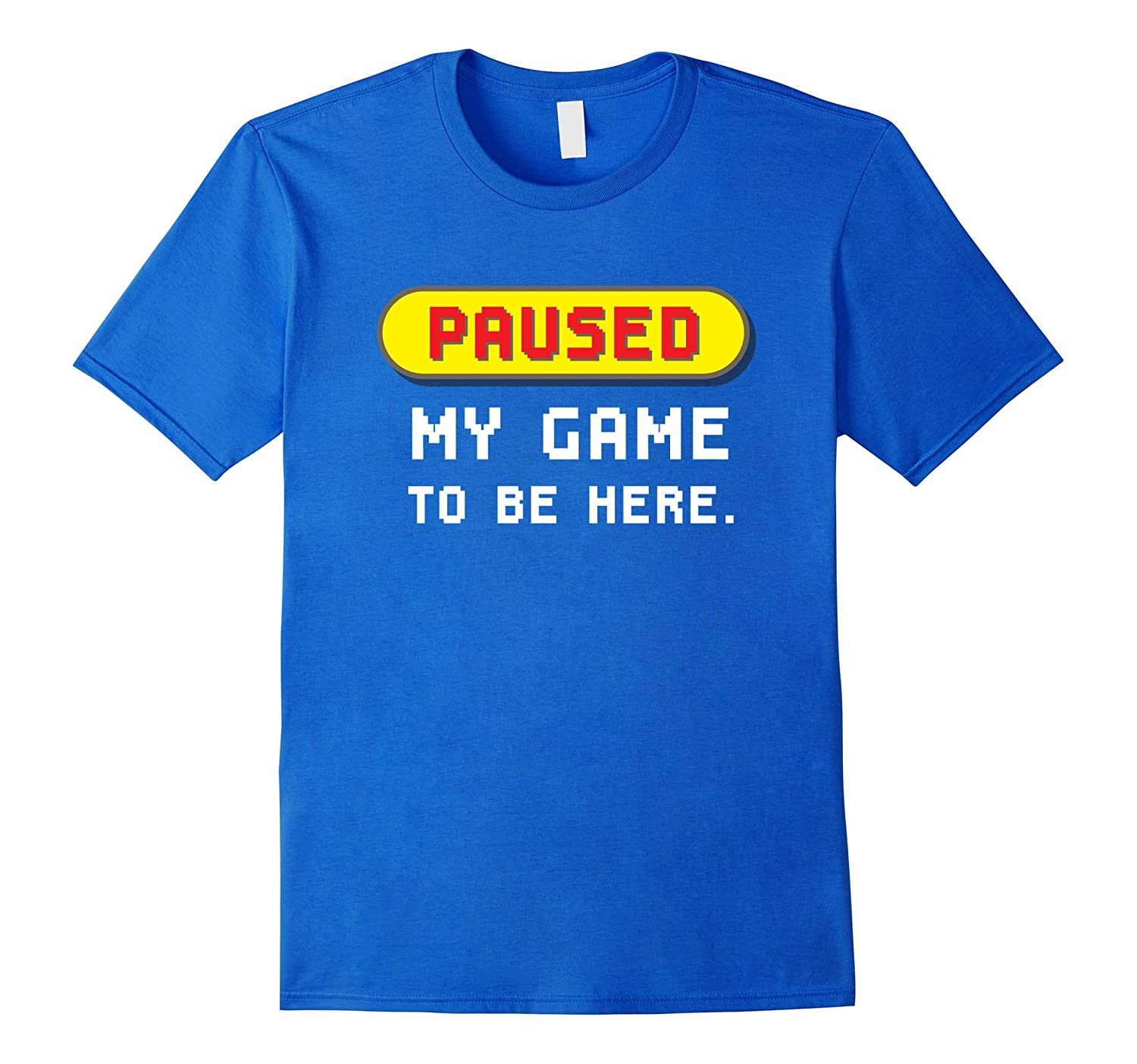 Paused My Game To Be Here T-Shirt Funny Video Gamer Gifts-ANZ