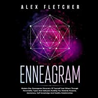Enneagram: Modern Day Enneagram Discovery of Yourself and Others Through Personality Types and Subtypes Guiding You Towards Purpose, Awareness, Self Knowledge and Healthy Relationships