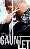 GAUNTLET: The Talisman Chronicles, Episode 3