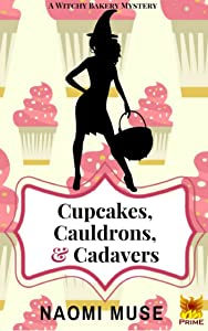 Cupcakes, Cauldrons, and Cadavers (Witchy Bakery Book 1)