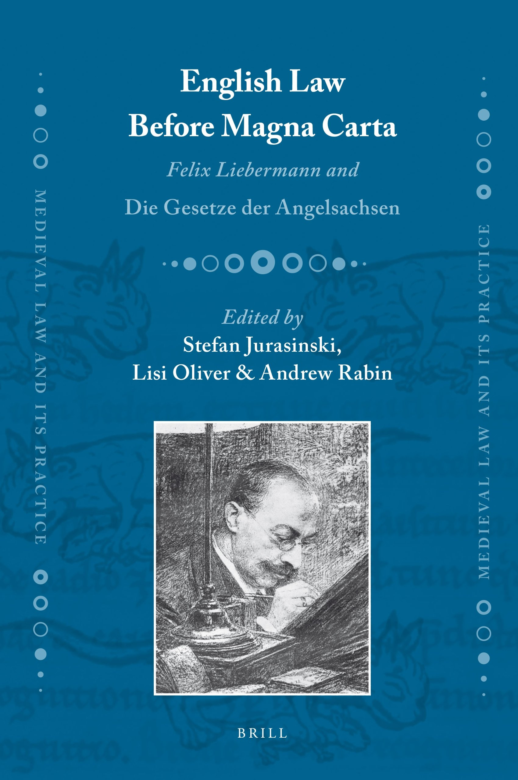 English Law Before Magna Carta: Felix Liebermann and Die Gesetze Der Angelsachsen (Medieval Law and Its Practice) pdf