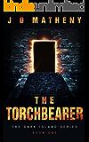 The Torchbearer (Dark Island Series Book 1)