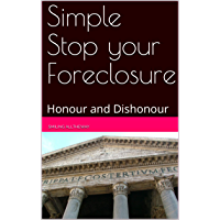 Simple Stop your Foreclosure: Honour and Dishonour