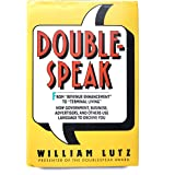 Doublespeak: From Revenue Enhancement to Terminal Living : How Government, Business, Advertisers, and Others Use Language to