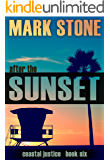 After the Sunset: (Coastal Justice Suspense Series Book 6)