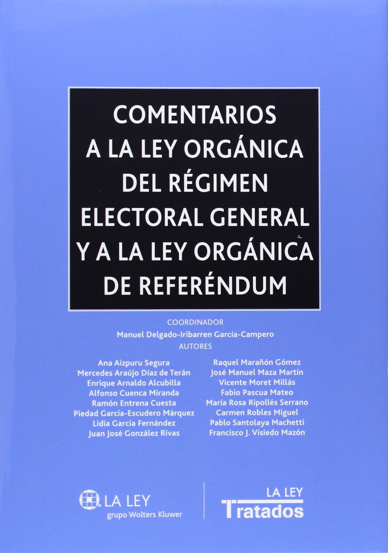 Download Comentarios a la Ley Orgánica del Régimen Electoral General y a la Ley Orgánica de Referéndum ebook