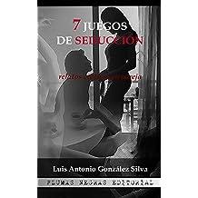 7 Juegos de seducción (Spanish Edition) Aug 22, 2016