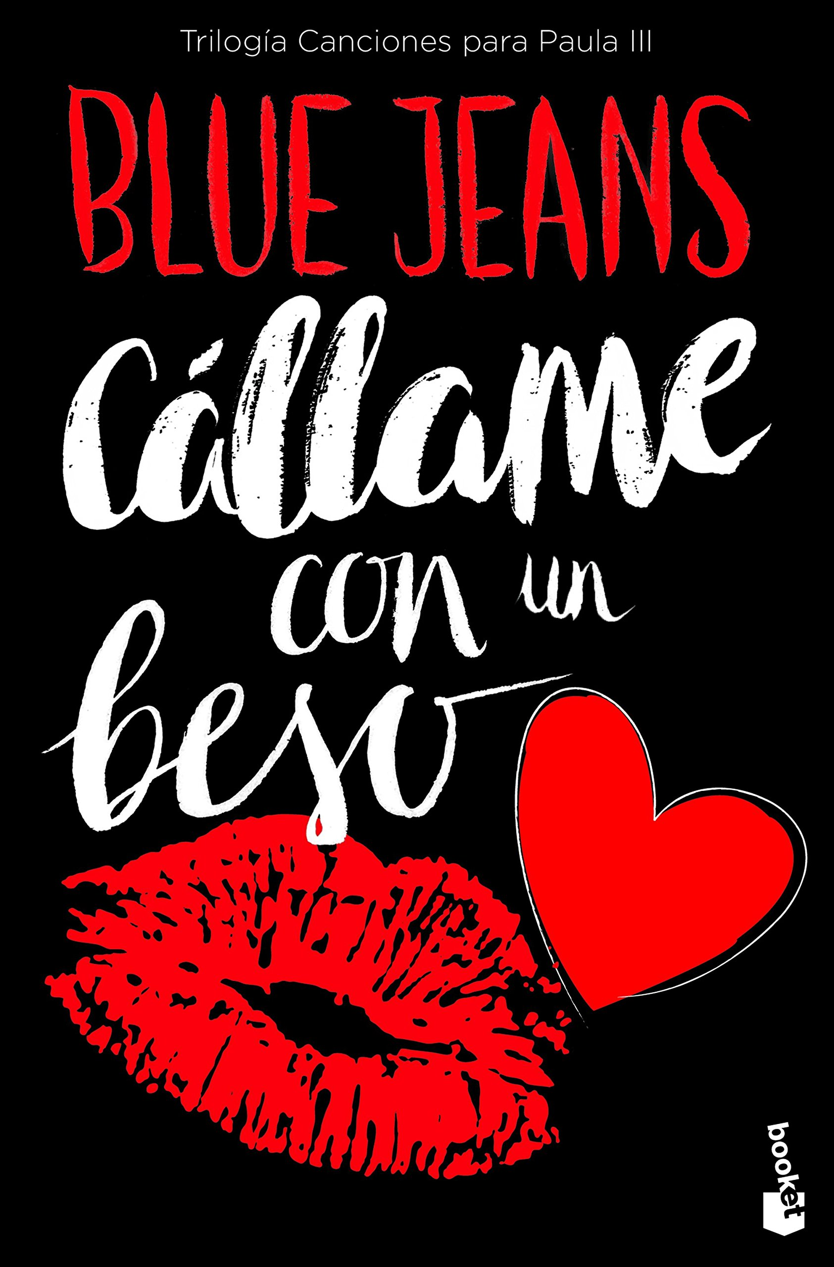 Cállame con un beso Trilogía Canciones para Paula 3 Bestseller: Amazon.es: Blue Jeans: Libros