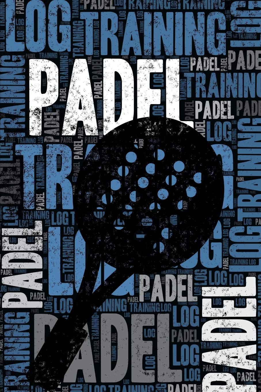Padel Training Log and Diary: Padel Training Journal and ...