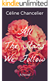 All The Stars We Follow: A Novel (Our Second Chances - Book 1)