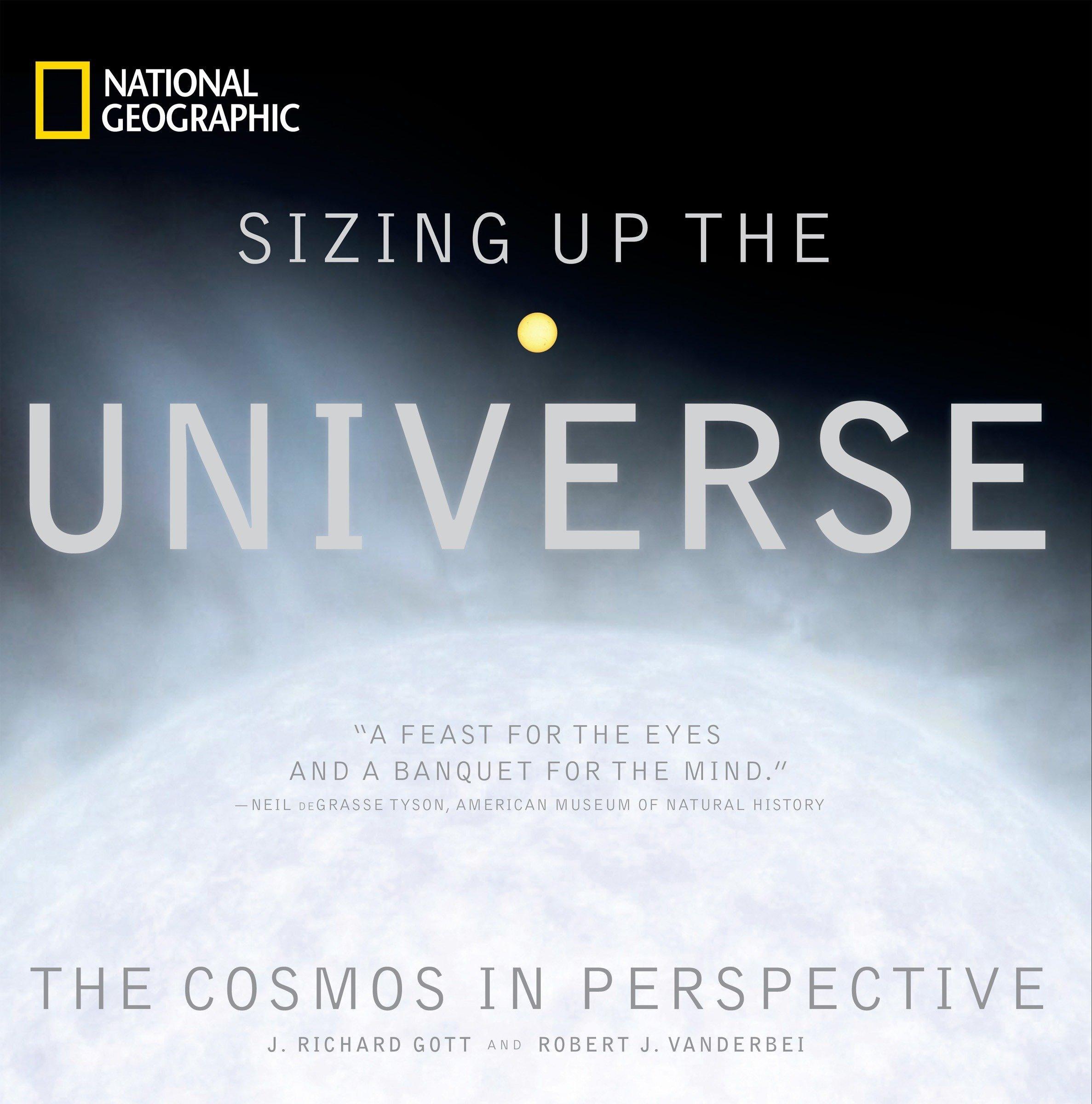 Sizing Up the Universe: The Cosmos in Perspective: J. Richard Gott, Robert  J. Vanderbei: 9781426206511: Amazon.com: Books