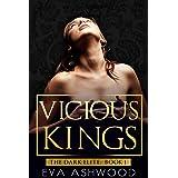 Vicious Kings: A Dark Mafia Romance (The Dark Elite Book 1)