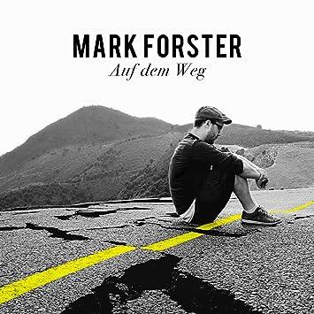 Auf Dem Weg Mark Forster Amazonde Musik