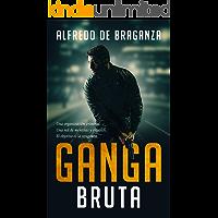 GANGA BRUTA (el imperio del crimen): Suspense /