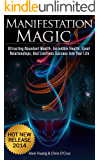 Manifestation Magic: Attracting Abundant Wealth, Incredible Health, Great Relationships, and Limitless Success into Your Life