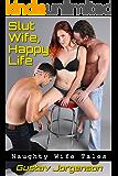Slut Wife, Happy Life: Naughty Wife Tales
