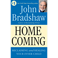 Homecoming: Reclaiming and Healing Your Inner Child