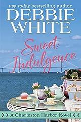 Sweet Indulgence (Charleston Harbor Novels Book 1)