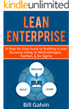 Lean Enterprise: A Step-by-Step Guide to Building a Lean Business Using 5s Methodologies, Kanban, & Six Sigma (Lean Six Book 6)