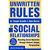 Unwritten Rules of Social Relationships: Decoding Social Mysteries Through the Unique Perspectives of Autism: New Edition wit