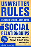 Unwritten Rules of Social Relationships: Decoding Social Mysteries Through the Unique Perspectives of Autism: New…