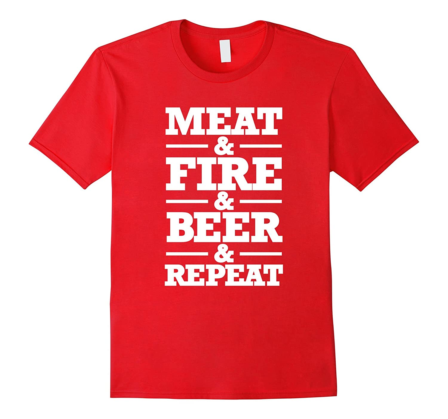 Barbecue Grill Meat BBQ T Shirt Meat & Fire & Beer & Repeat-TH