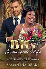 His Big, Arranged Wife: BWWM, BBW, Plus Size, Arranged Marriage, Billionaire Romance (Plus Size Loving Billionaires Book 9) Kindle Edition