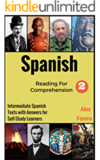 Spanish Reading for Comprehension 2: Intermediate Spanish Texts with Answers for Self-Study Learners