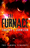 The Furnace (The Tanner Sequence Book 1)