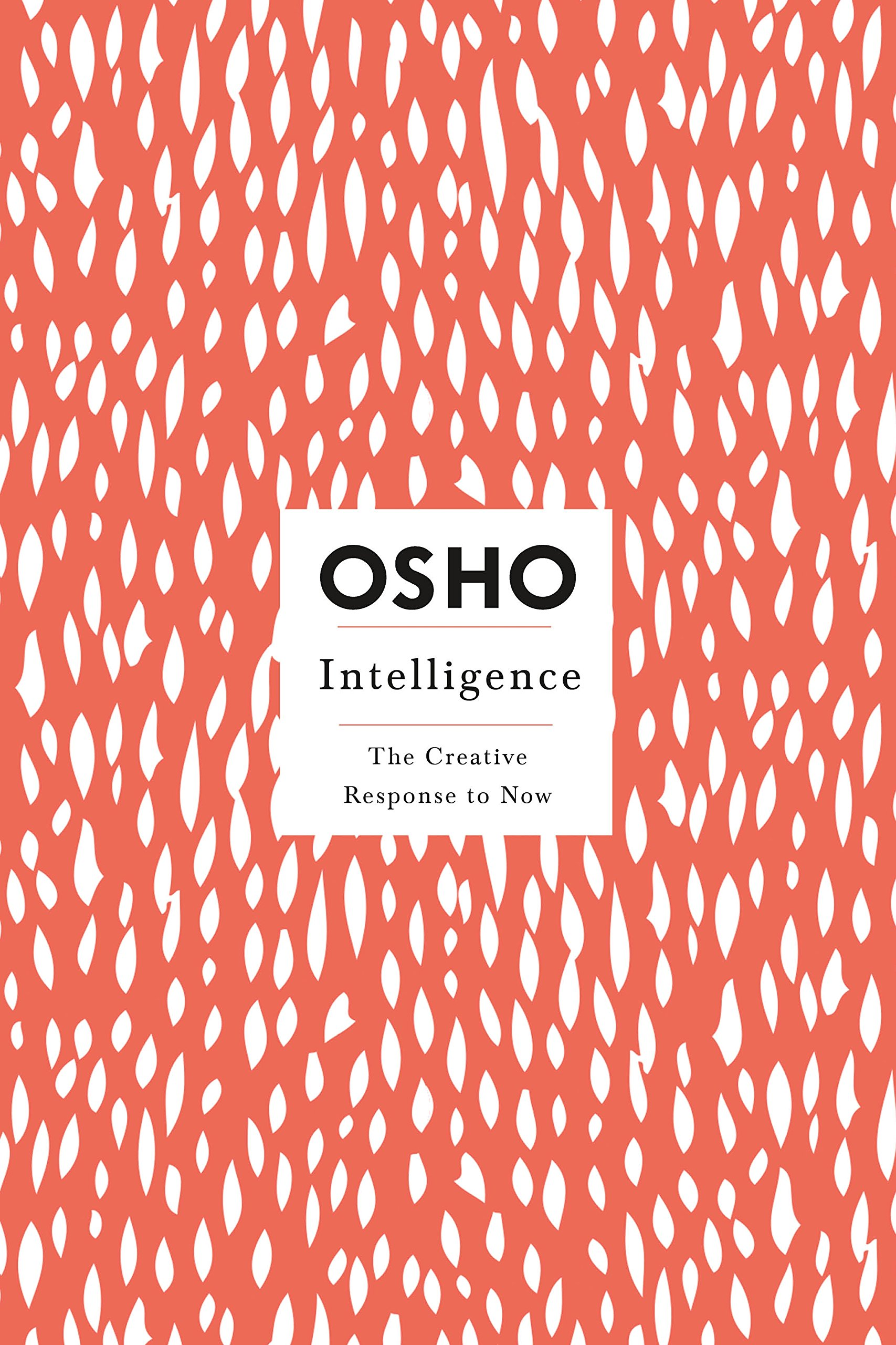 Amazon.com: Intelligence: The Creative Response to Now (Osho Insights for a New  Way of Living) (0000312320728): Osho: Books