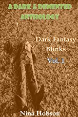 A Dark & Demented Anthology: Dark Fantasy Blinks (Vol. 1) Kindle Edition