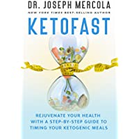 KetoFast: Rejuvenate Your Health with a Step-by-Step Guide to Timing Your Ketogenic Meals