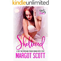 Sheltered: A First Time Older Man Younger Woman Erotic Story (Innocence Lost Book 3)