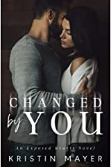 Changed By You: An Exposed Hearts Novel Kindle Edition