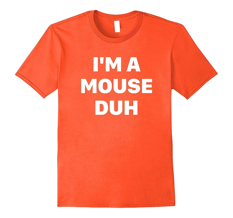 I'm a Mouse Duh Halloween T-Shirt-FL