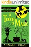A Touch of Magic (Spellbound Paranormal Cozy Mystery Book 7)