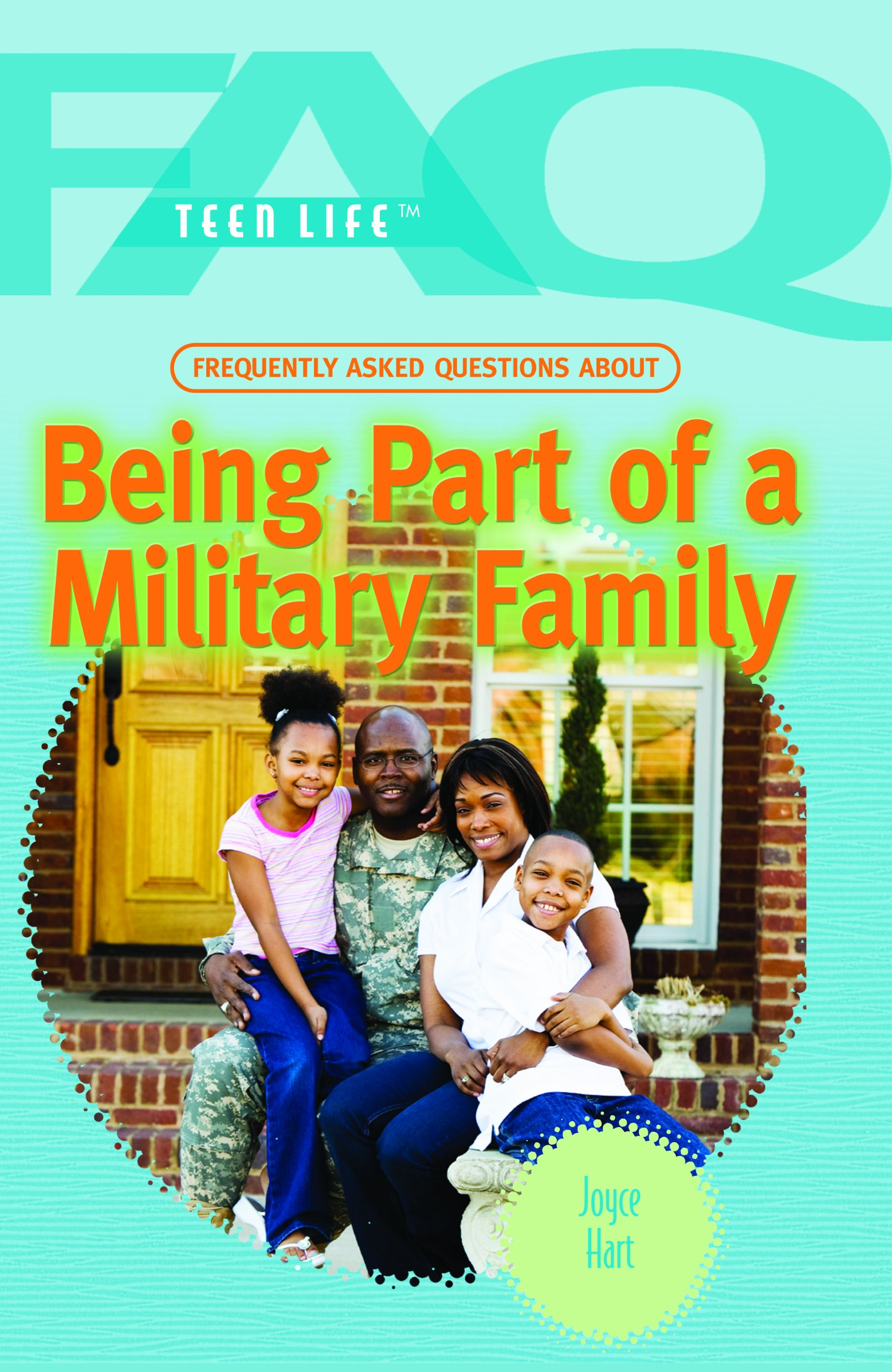 Frequently Asked Questions About Being Part of a Military Family (FAQ: Teen Life)
