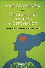 Cambiar Una Creencia O Percepción -Audio -Digital (Spanish Edition) Kindle Edition
