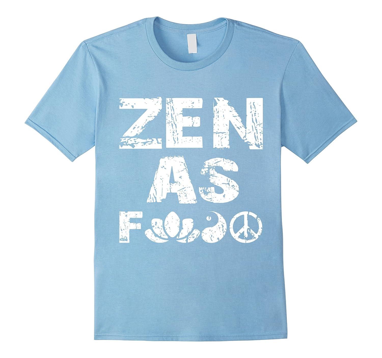 b9b582dc Zen As F shirt - Funny Yoga tshirt - Yogi shirts-TH - TEEHELEN