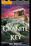 The Granite Key (Arkana Archaeology Mystery Thriller Series Book 1)