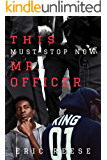 This Must Stop Now: Mr. Officer