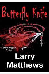 Butterfly Knife (Dave Haggard Thriller Book 1) Kindle Edition