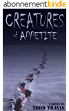 CREATURES OF APPETITE (Emma Kane / Jacob Thorne Book 1) (English Edition)
