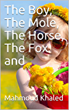 the girl، The Mole, The Horse, The Fox and