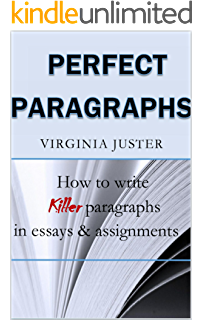 how to write an essay in five easy steps kindle edition by  perfect paragraphs how to write killer paragraphs in essays and assignments