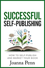 Successful Self-Publishing: How to self-publish and market your book (Books for Writers 1) Kindle Edition