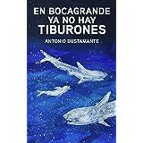 En Bocagrande ya no hay tiburones (Spanish Edition)