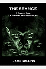 The Seance: A Gothic Tale of Horror & Misfortune Kindle Edition