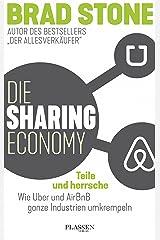 Die Sharing-Economy: Teile und herrsche: Wie Uber und AirBnB ganze Industrien umkrempeln (German Edition) Kindle Edition