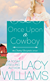 Once Upon a Cowboy: contemporary fairy tale romance (Cowboy Fairytales Book 1)